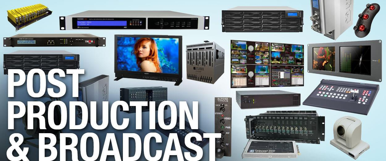 Post Production and Broadcast Equipment