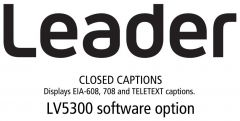 Leader Instruments LV5300-SER21 Leader  CLOSED CAPTIONS - Displays EIA-608/708 and TELETEXT Captions (software)